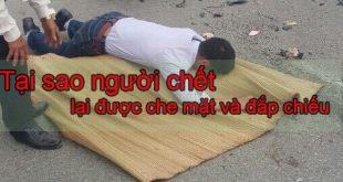 tai-sao-nguoi-chet-che-mat-dap-chieu